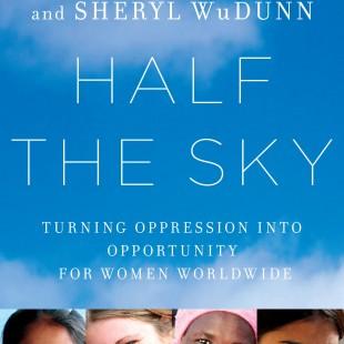 Half the Sky By: Nicholas D. Kristof and Sheryl WuDunn