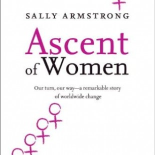 Ascent of Women By: Sally Armstrong
