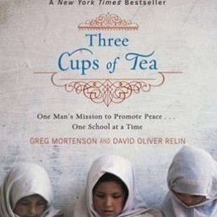 Three Cups of Tea By: Greg Mortenson and David Oliver Relin